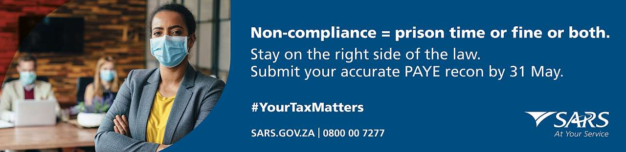Non-compliance = prison time or fine or both. Stay on the right side of the law. Submit your accurate PAYE recon by 31 May.
